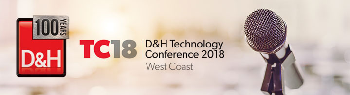 2018 D&H West Coast Technology Conference